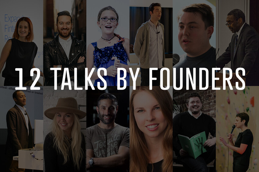 12 Talks from Founders on Big Ideas and Humble Beginnings