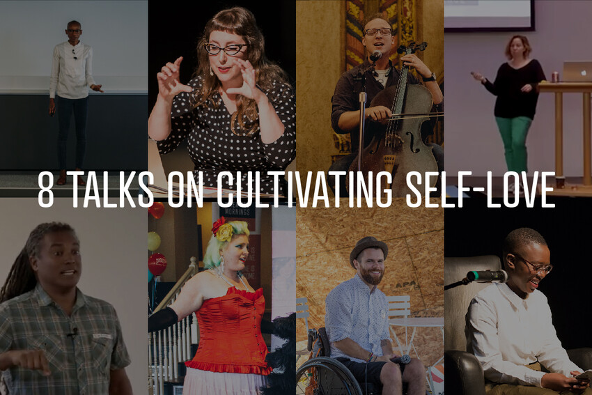 8 Talks on Cultivating Self-Love